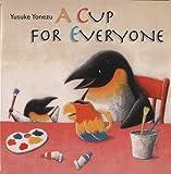 A Cup for Everyone, Yusuke Yonezu, 0698400917