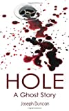 Hole: a Ghost Story, Joseph Duncan, 1495411389
