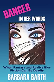 Danger In Her Words by [Barth, Barbara]