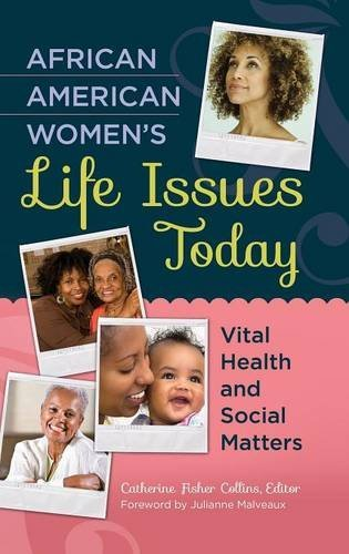 Search : African American Women's Life Issues Today: Vital Health and Social Matters