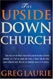 The Upside down Church, Greg Laurie, 0842378472