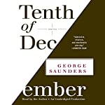 Tenth of December: Stories | George Saunders