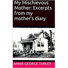 My Mischievous Mother: Excerpts from my mother's diary