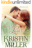 Let Me Love You (Blue Lake Series, Book 2)