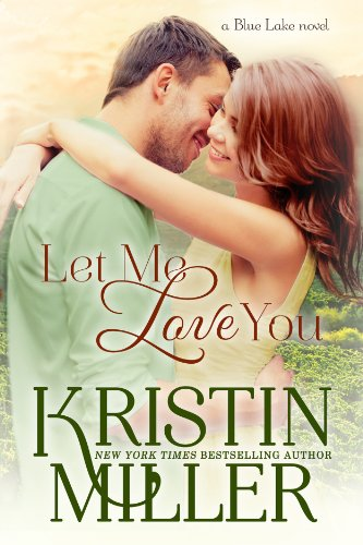 Let Me Love You (Blue Lake Series, Book 2)