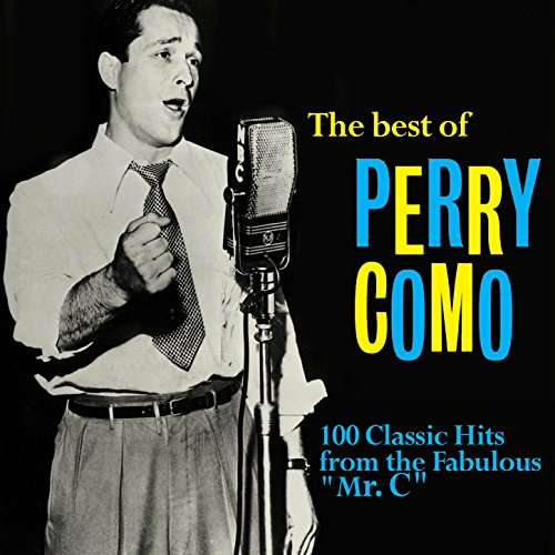 The Best of Perry Como: 100 Cl...