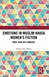Emotions in Muslim Hausa Women's Fiction: More than Just Romance (Global Africa)