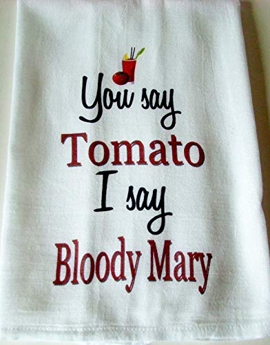 Funny Bloody Mary Kitchen floursack towel, You say Tomato I say Bloody Mary, Printed handmade gift ()