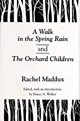 A Walk in the Spring Rain, and the Orchard Children (Rachel Maddux)