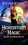Hereditary Magic (Blood and Bone Legacy Book 1)