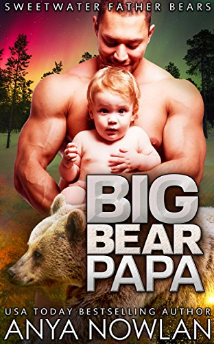 Big Bear Papa (Sweetwater Father Bears Book 3)