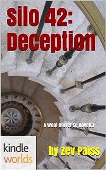 Silo Saga: Silo 42: Deception (Kindle Worlds Novella) by [Paiss, Zev]