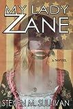 My Lady Zane by  Steven M. Sullivan in stock, buy online here