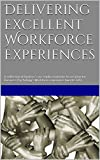 img - for Delivering Excellent Workforce Experiences: A collection of finalists' case studies from the Association for Business Psychology's Workforce Experience ... Awards - Business Psychology in Practice) book / textbook / text book