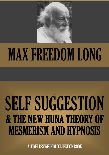 SELF-SUGGESTION  NEW HUNA THEORY OF MESMERISM AND HYPNOSIS