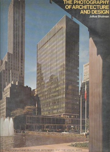 The Photography of Architecture and Design: Photographing Buildings,  Interiors, and the Visual Arts: Julius Shulman: 9780823074297: Amazon.com:  Books