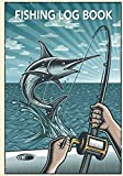 Fishing Log Book: Record all Your Fishing Specifics in this Beautiful Book… The Perfect Gift For Any Fisherman…
