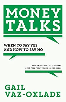 Money Talks: When to Say Yes and How to Say No by [Vaz-Oxlade, Gail]