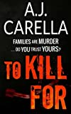 To Kill For by  AJ Carella in stock, buy online here