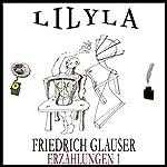 Erzählungen 1 - Nachbarn / Kuik / Besuch von drüben / Insulin | Friedrich Glauser