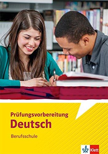 Prüfungsvorbereitung Deutsch Berufsschule  Arbeitsheft