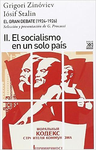 El gran debate II: El socialismo en un solo país: 1199 Siglo XXI de España General: Amazon.es: Zinóviev, Griogori, Stalin, Iósif, Echagüe, Carlos: Libros