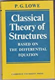 Classical Theory of Structures, Lowe, Peter G., 0521080894