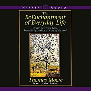 The Re-enchantment of Everyday Life Audiobook