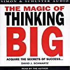 The Magic of Thinking Big Hörbuch von David J. Schwartz Gesprochen von: David J. Schwartz
