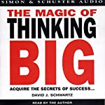 The Magic of Thinking Big | David J. Schwartz Ph.D.