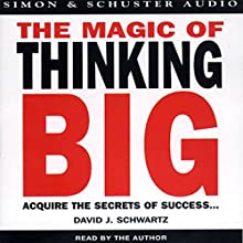 The Magic of Thinking Big Audiobook by David J. Schwartz Narrated by David J. Schwartz