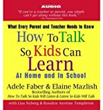 How to Talk So Kids Can Learn: At Home and in School (CD-Audio) - Common