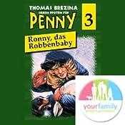Ronny, das Robbenbaby (Sieben Pfoten für Penny 3)   Thomas Brezina
