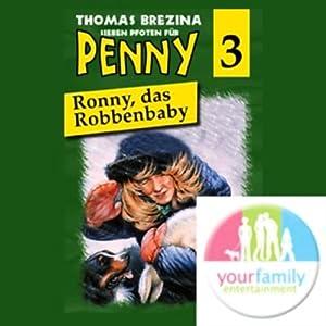 Ronny, das Robbenbaby (Sieben Pfoten für Penny 3) Hörspiel