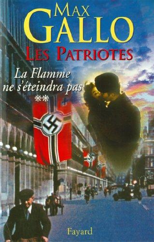 Les Patriotes Tome 2 La Flamme Ne's éteindra Pas [Pdf/ePub] eBook