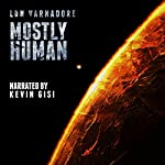 Mostly Human: A 4Pollack Novel | Lon Varnadore