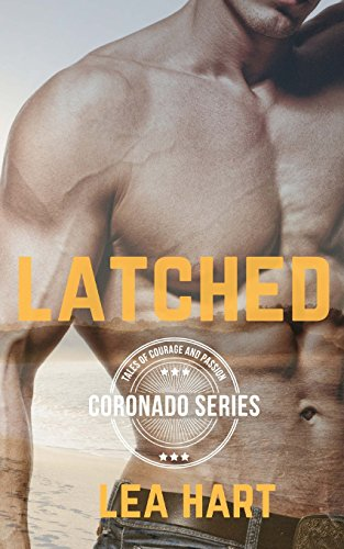 Latched (Coronado Series) (Volume 1) by CreateSpace Independent Publishing Platform