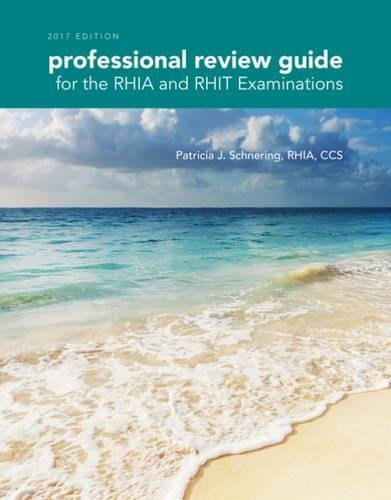 1305956524 - Professional Review Guide for the RHIA and RHIT Examinations, 2017 Edition