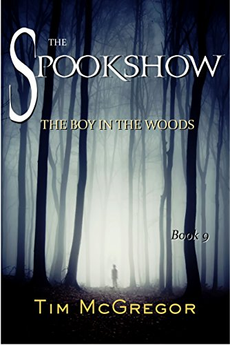 The Boy in the Woods: Spookshow 9 -