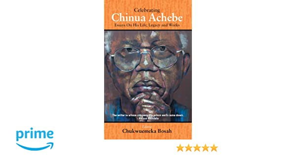 Democracy In America Essay Celebrating Chinua Achebe Essays On His Life Legacy And Works  Chukwuemeka Bosah  Amazoncom Books University Of Cincinnati Essay Prompt also Childhood Memory Essay Celebrating Chinua Achebe Essays On His Life Legacy And Works  There Will Come Soft Rains Essay