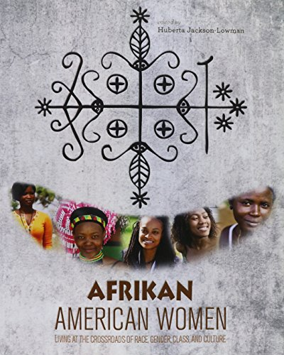 Afrikan American Women: Living at the Crossroads of Race, Gender, Class, and Culture