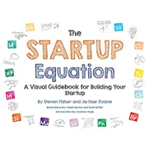 The Startup Equation: A Visual Guidebook to Building Your Startup (Business Books)
