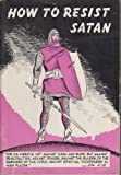 img - for How to resist Satan book / textbook / text book