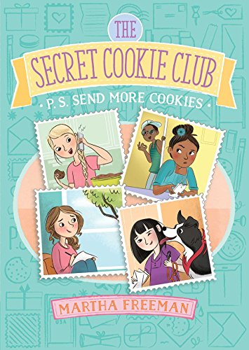 P.S. Send More Cookies (The Secret Cookie Club) (Girl From Sisterhood Of The Traveling Pants)