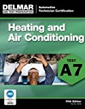 ASE Test Preparation - A7 Heating and Air Conditioning (Delmar Learning's Ase Test Prep Series)