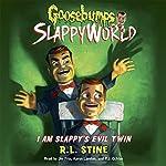 I Am Slappy's Evil Twin: Goosebumps Slappyworld, Book 3   R.L. Stine