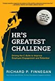 img - for HR's Greatest Challenge: Driving the C-Suite to Improve Employee Engagement and Retention book / textbook / text book