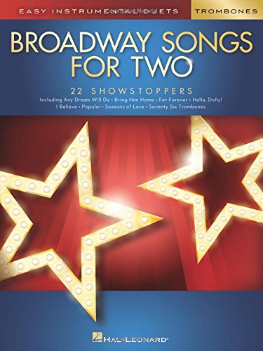 Broadway Songs for Two Trombones: Easy Instrumental Duets