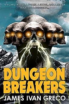 Dungeon Breakers by [Greco, James Ivan]