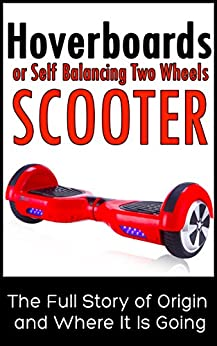 Hoverboards Balancing Wheels Electric Scooters ebook product image